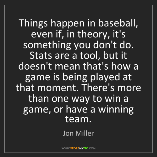 Jon Miller: Things happen in baseball, even if, in theory, it's something...