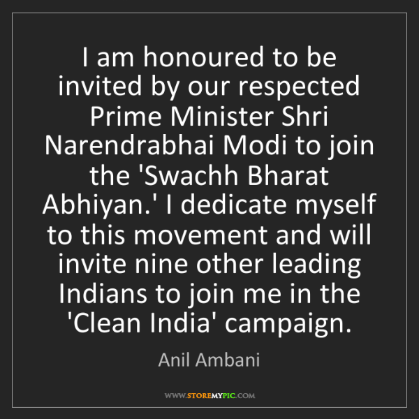 Anil Ambani: I am honoured to be invited by our respected Prime Minister...