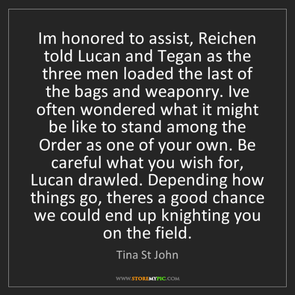 Tina St John: Im honored to assist, Reichen told Lucan and Tegan as...