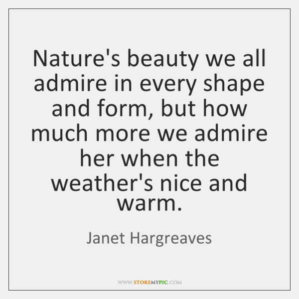 Nature's beauty we all admire in every shape and form, but how ...