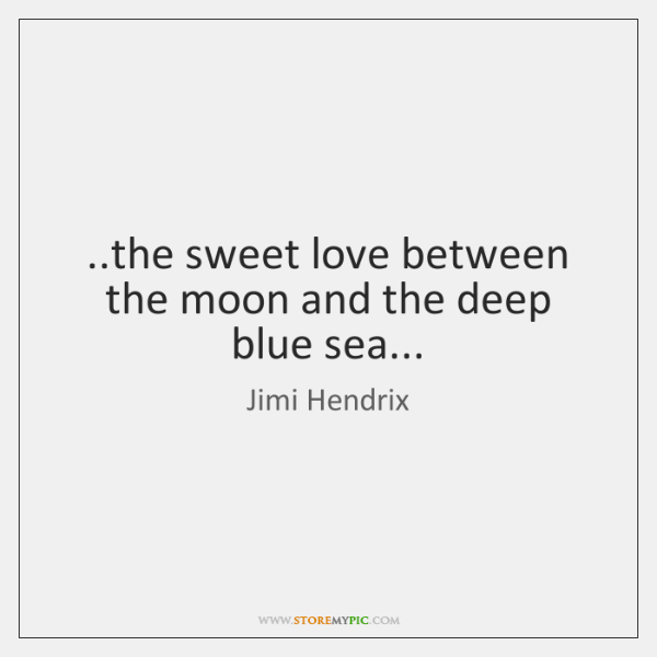 ..the sweet love between the moon and the deep blue sea...