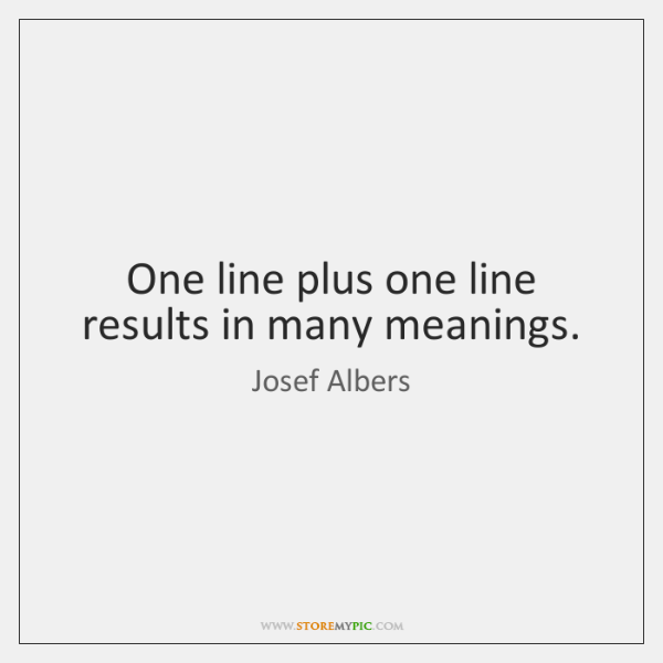 One line plus one line results in many meanings.