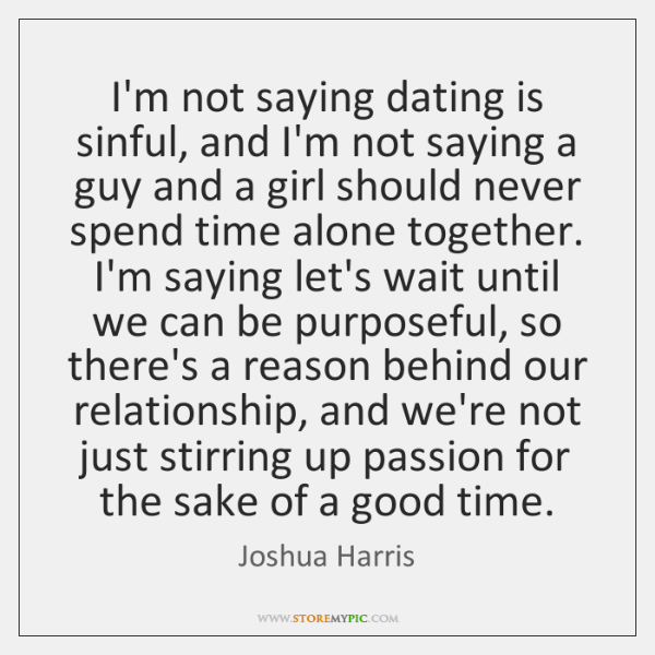Purposeful dating quotes