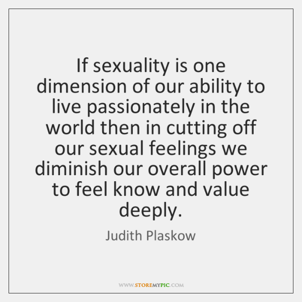 If sexuality is one dimension of our ability to live passionately in ...