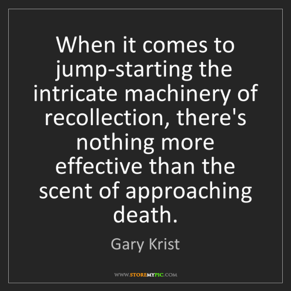 Gary Krist: When it comes to jump-starting the intricate machinery...