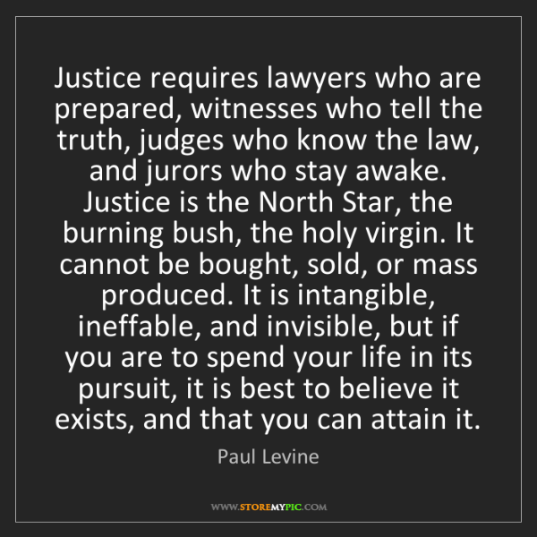 Paul Levine: Justice requires lawyers who are prepared, witnesses...