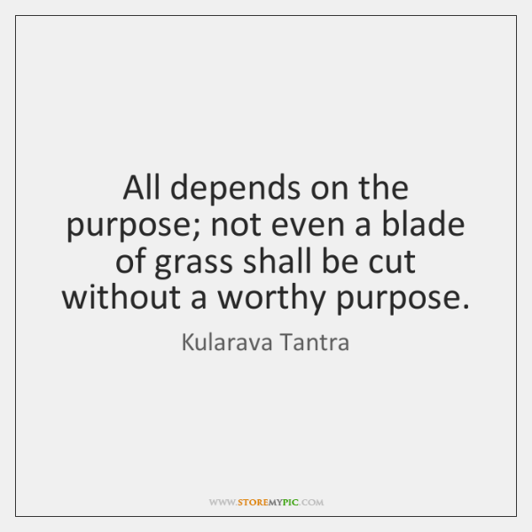 All depends on the purpose; not even a blade of grass shall ...