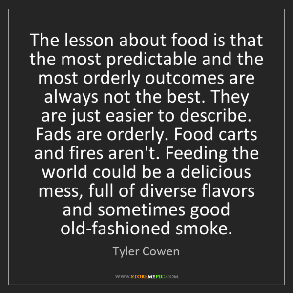 Tyler Cowen: The lesson about food is that the most predictable and...