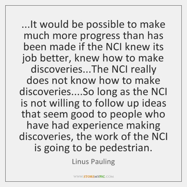 ...It would be possible to make much more progress than has been ...