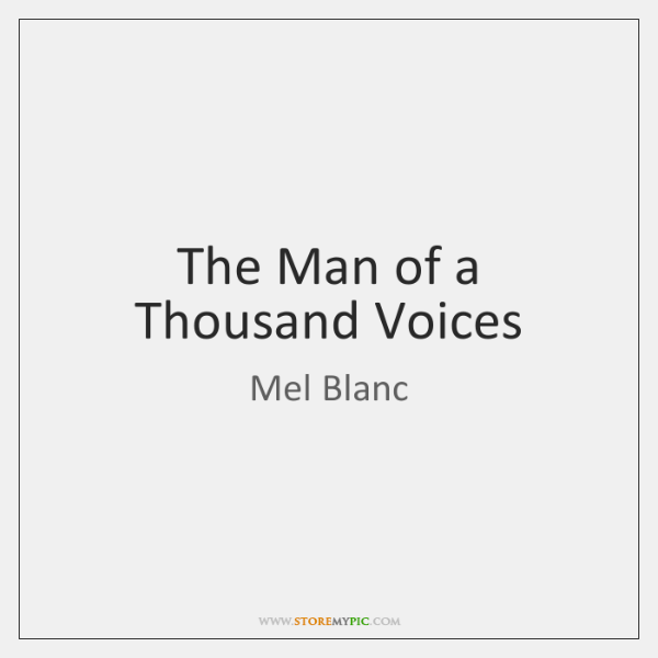 The Man of a Thousand Voices