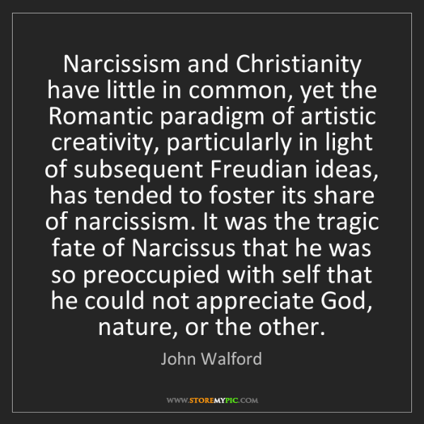 John Walford: Narcissism and Christianity have little in common, yet...