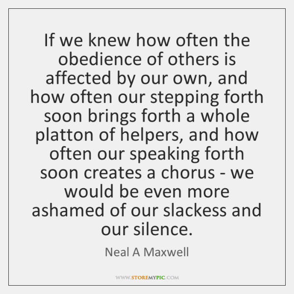 If we knew how often the obedience of others is affected by ...