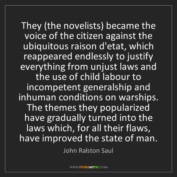 John Ralston Saul: They (the novelists) became the voice of the citizen...