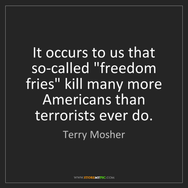 """Terry Mosher: It occurs to us that so-called """"freedom ..."""