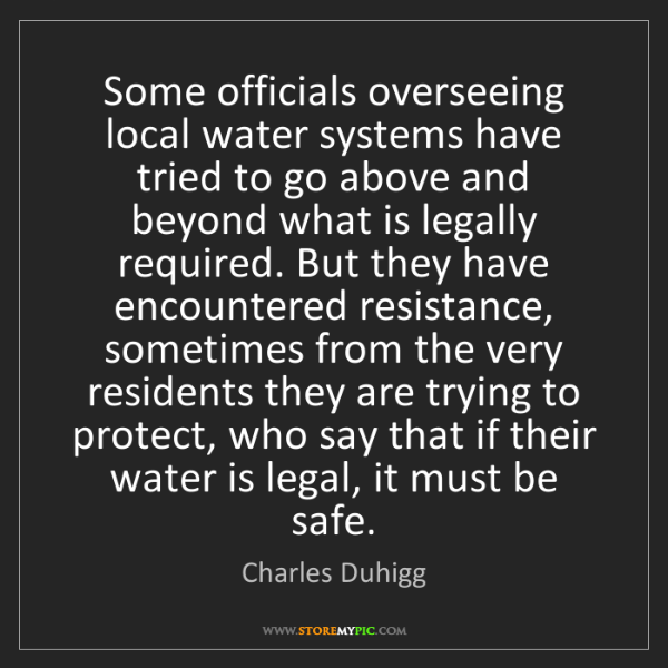 Charles Duhigg: Some officials overseeing local water systems have tried...