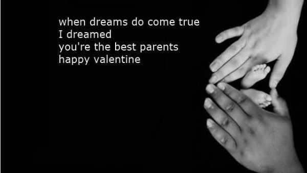 When dreams do come true i dreamed youre the best parents happy valentine