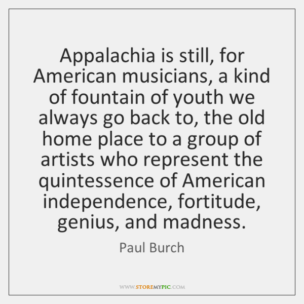 Appalachia is still, for American musicians, a kind of fountain of youth ...