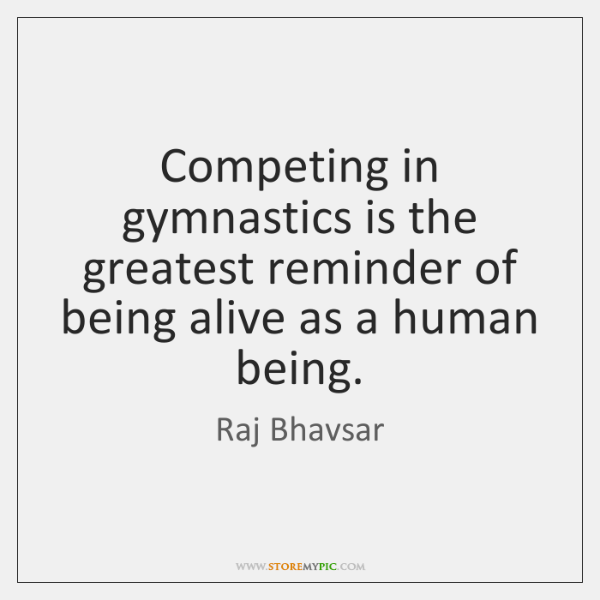 Competing in gymnastics is the greatest reminder of being alive as a ...