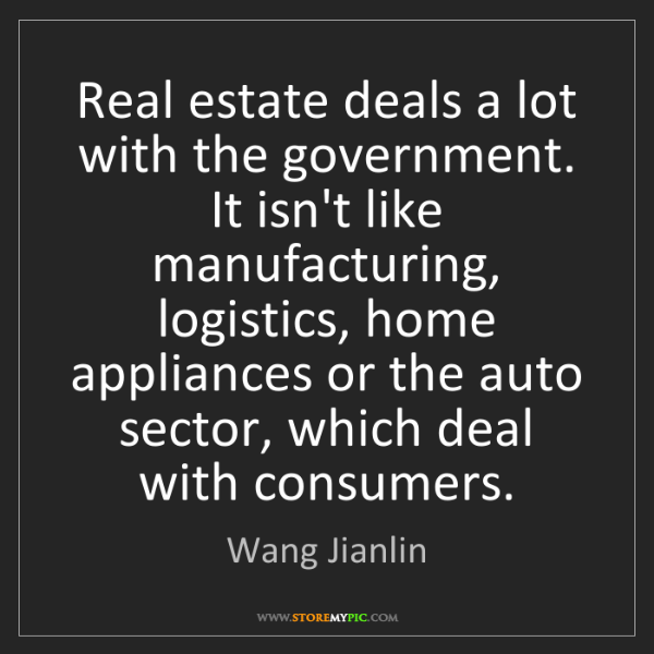 Wang Jianlin: Real estate deals a lot with the government. It isn't...