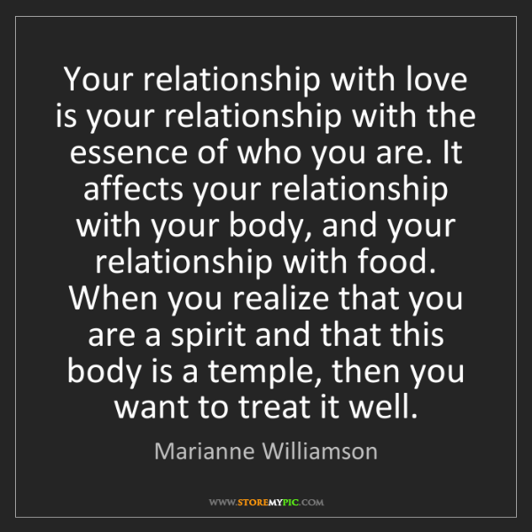 Marianne Williamson: Your relationship with love is your relationship with...