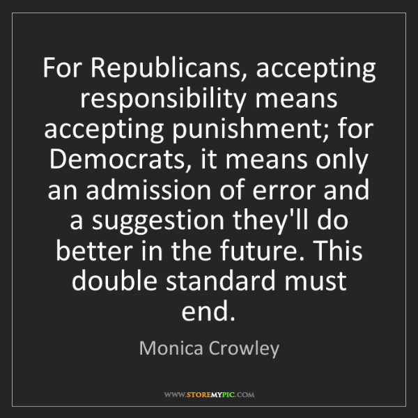 Monica Crowley: For Republicans, accepting responsibility means accepting...
