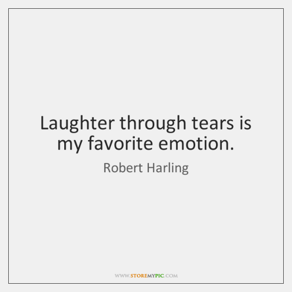 Laughter Through Tears Is My Favorite Emotion Storemypic