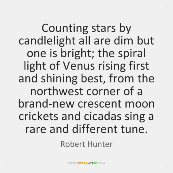 Counting stars by candlelight all are dim but one is bright; the ...
