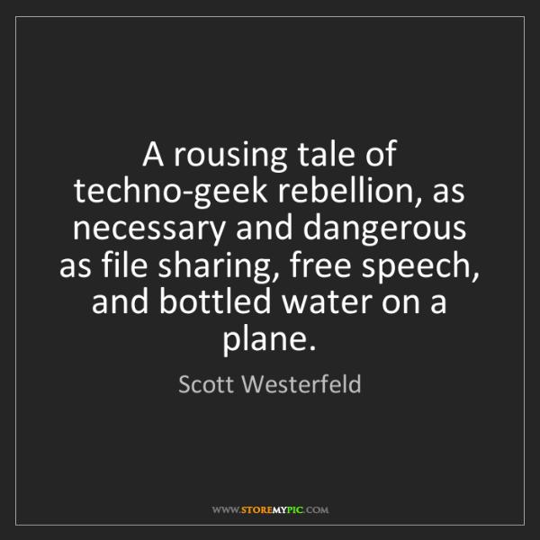 Scott Westerfeld: A rousing tale of techno-geek rebellion, as necessary...