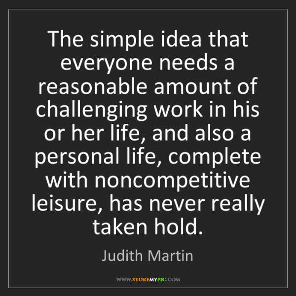 Judith Martin: The simple idea that everyone needs a reasonable amount...