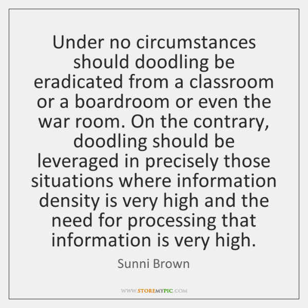 Under no circumstances should doodling be eradicated from a classroom or a ...