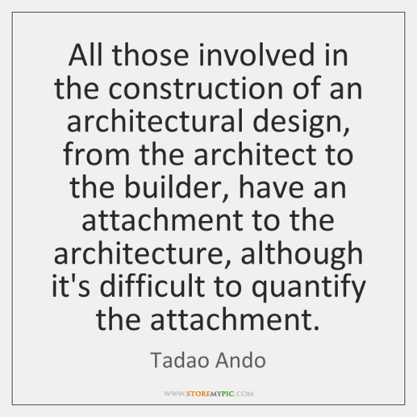 All those involved in the construction of an architectural design, from the ...