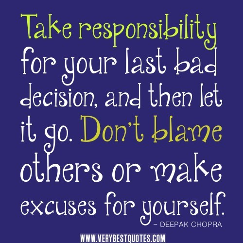 Take responsibility for your last bad decision and then let it go