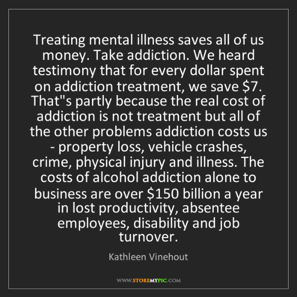 Kathleen Vinehout: Treating mental illness saves all of us money. Take addiction....