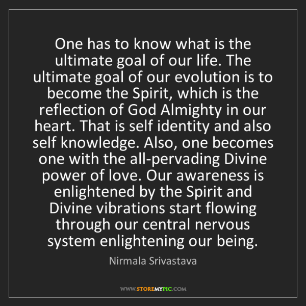 Nirmala Srivastava: One has to know what is the ultimate goal of our life....