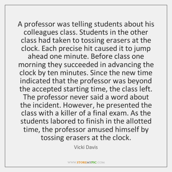 A professor was telling students about his colleagues class. Students in the ...
