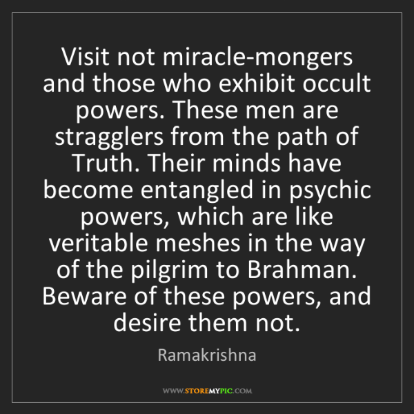 Ramakrishna: Visit not miracle-mongers and those who exhibit occult...
