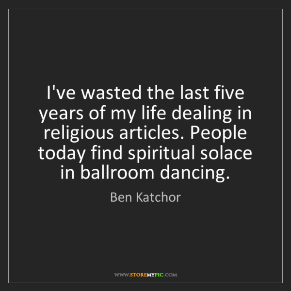 Ben Katchor: I've wasted the last five years of my life dealing in...