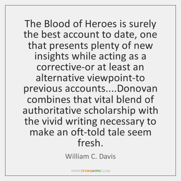 The Blood of Heroes is surely the best account to date, one ...