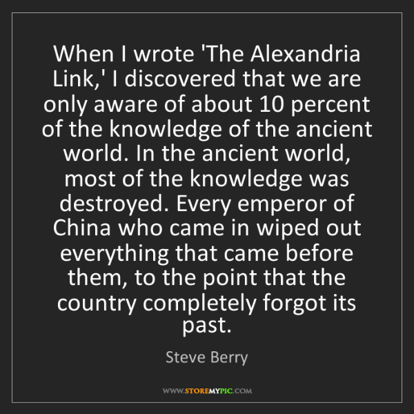 Steve Berry: When I wrote 'The Alexandria Link,' I discovered that...