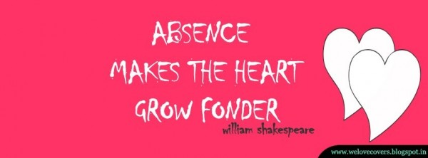Absence makes the heart grow fonders