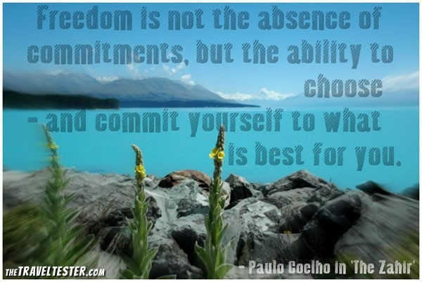 Freedom is not the absence of commitments but the ability to choose and commit yoursel