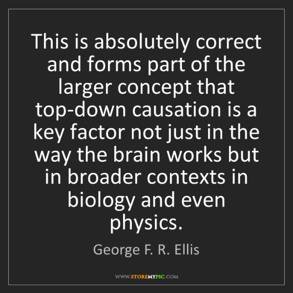 George F. R. Ellis: This is absolutely correct and forms part of the larger...
