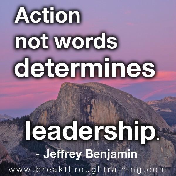 Action not words determines leadership