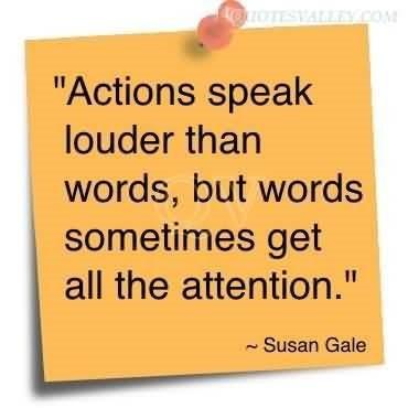 Actions speak louder than words 002