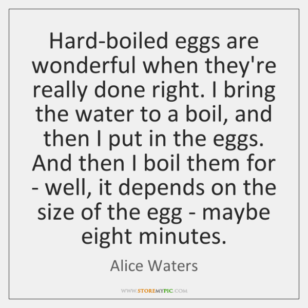 Hard-boiled eggs are wonderful when they're really done right. I bring the ...
