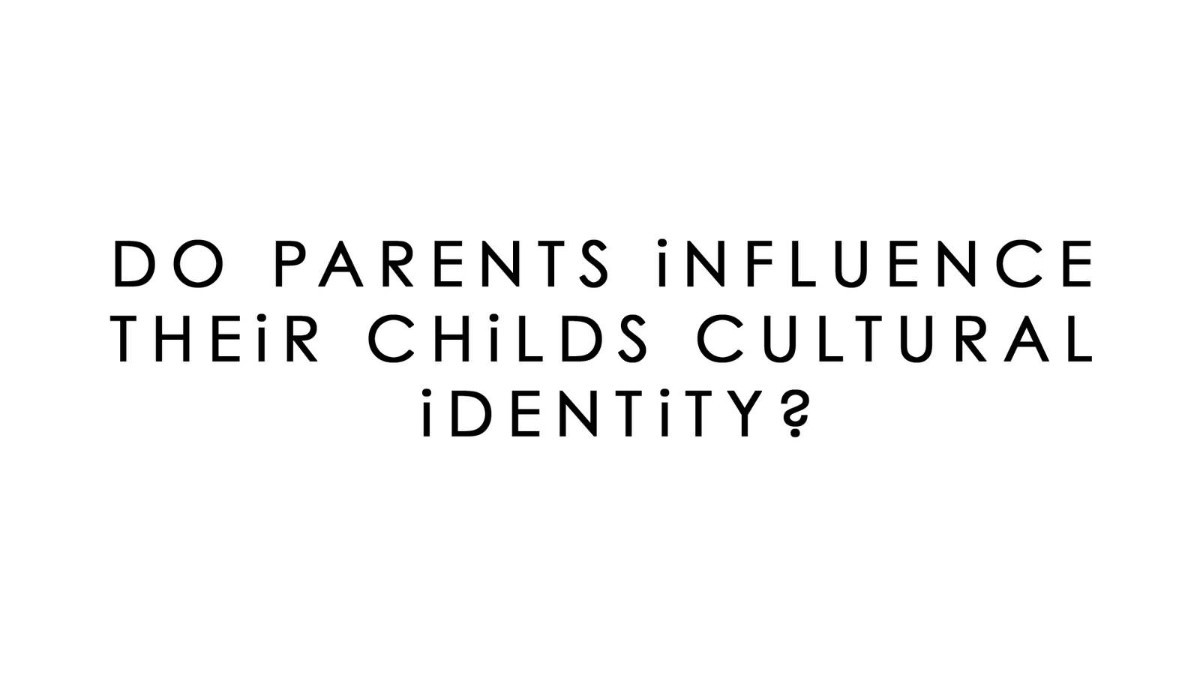 Do Parents Influence Their Childs Culture Identity Storemypic