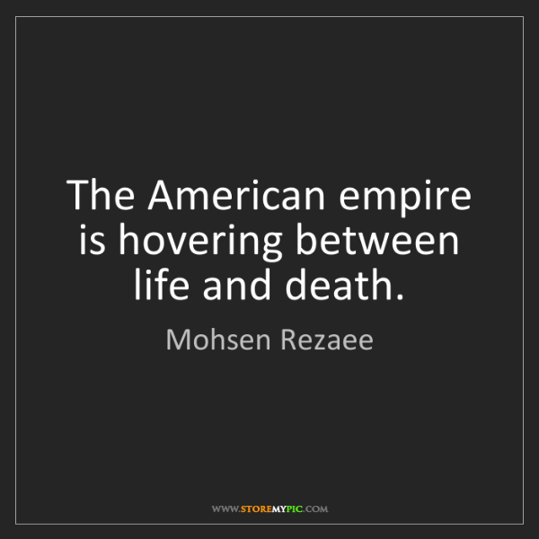 Mohsen Rezaee: The American empire is hovering between life and death.