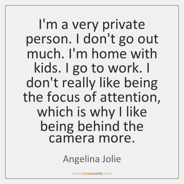 a very private person