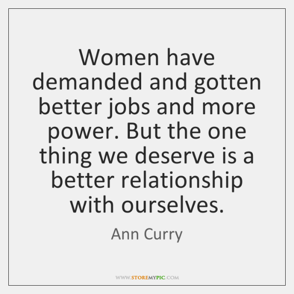 Women have demanded and gotten better jobs and more power. But the ...