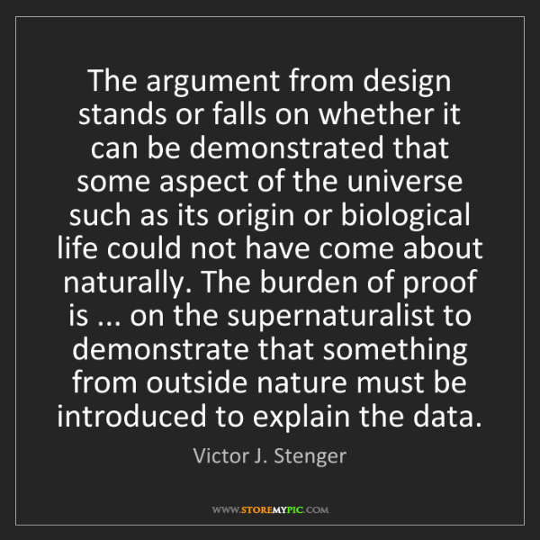 Victor J. Stenger: The argument from design stands or falls on whether it...
